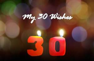 30 Wishes